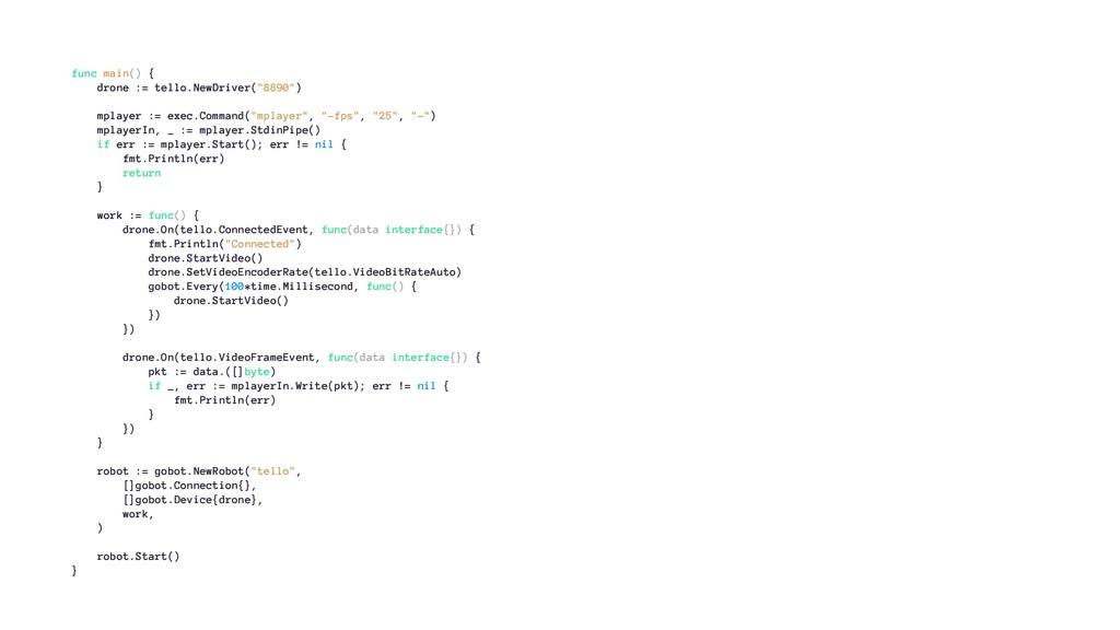 """func main() { drone := tello.NewDriver(""""8890"""") ..."""