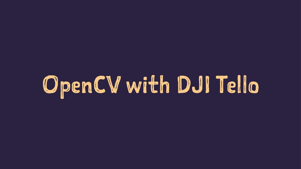 OpenCV with DJI Tello