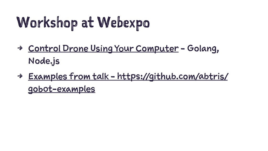 Workshop at Webexpo 4 Control Drone Using Your ...