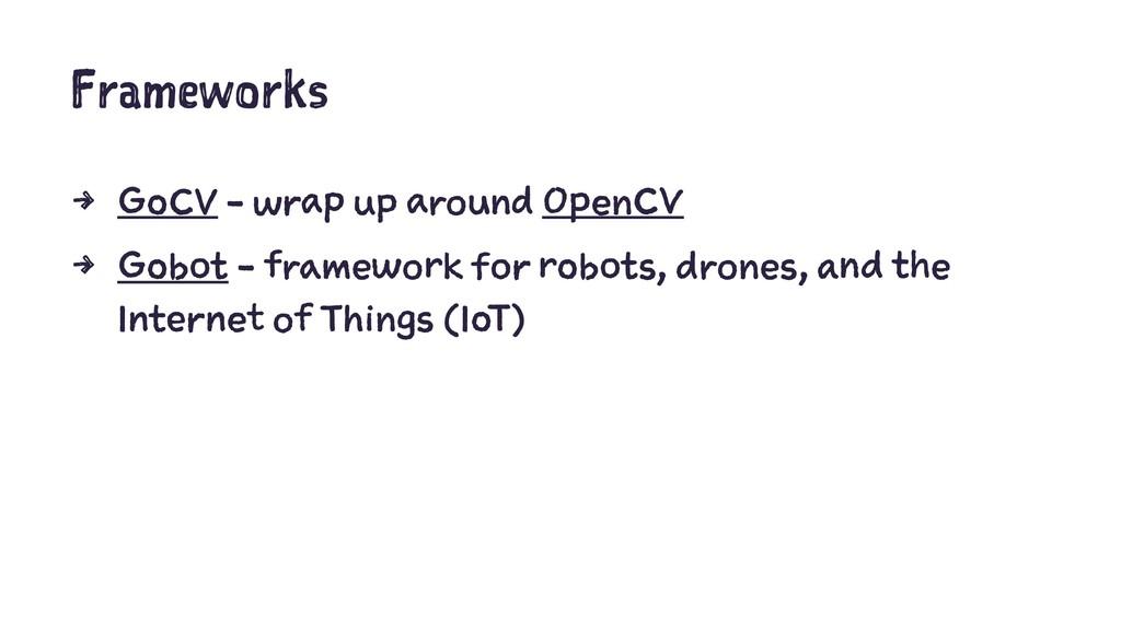 Frameworks 4 GoCV - wrap up around OpenCV 4 Gob...