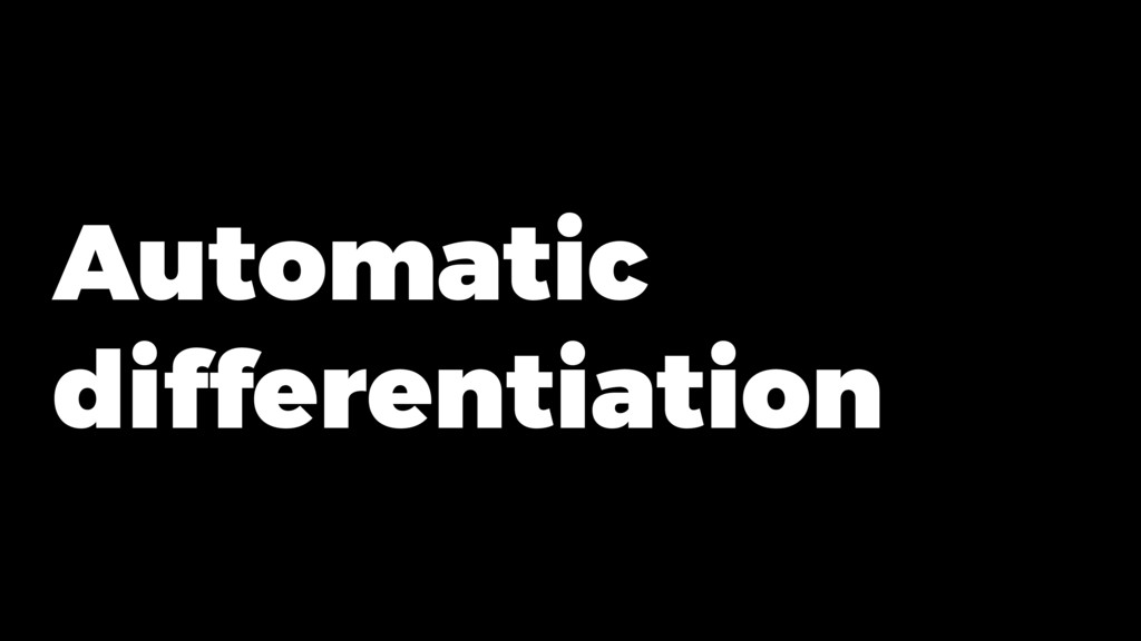 Automatic differentiation