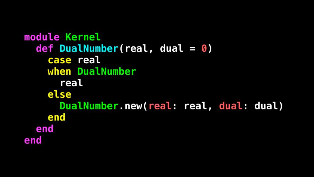 module Kernel def DualNumber(real, dual = 0) ca...