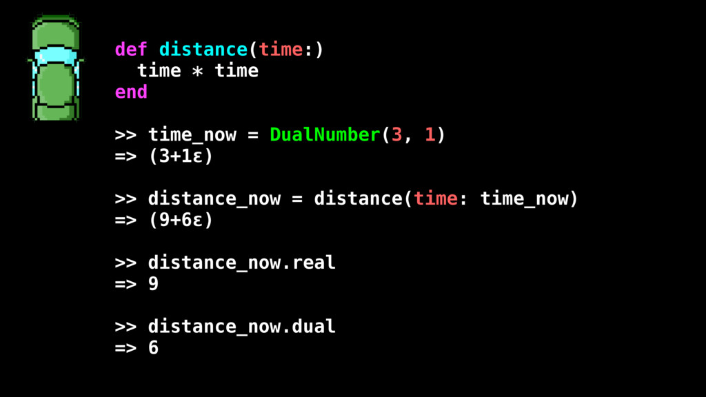 def distance(time:) time * time end >> time_now...