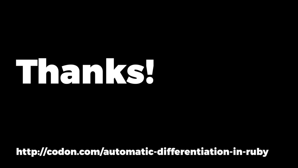 Thanks! http://codon.com/automatic-differentiat...