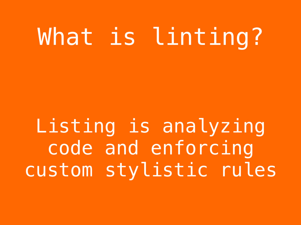 Listing is analyzing code and enforcing custom ...