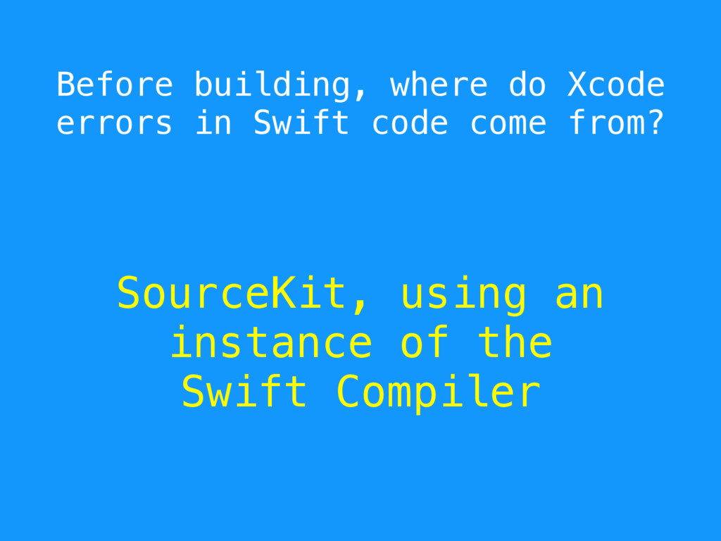 Before building, where do Xcode errors in Swift...