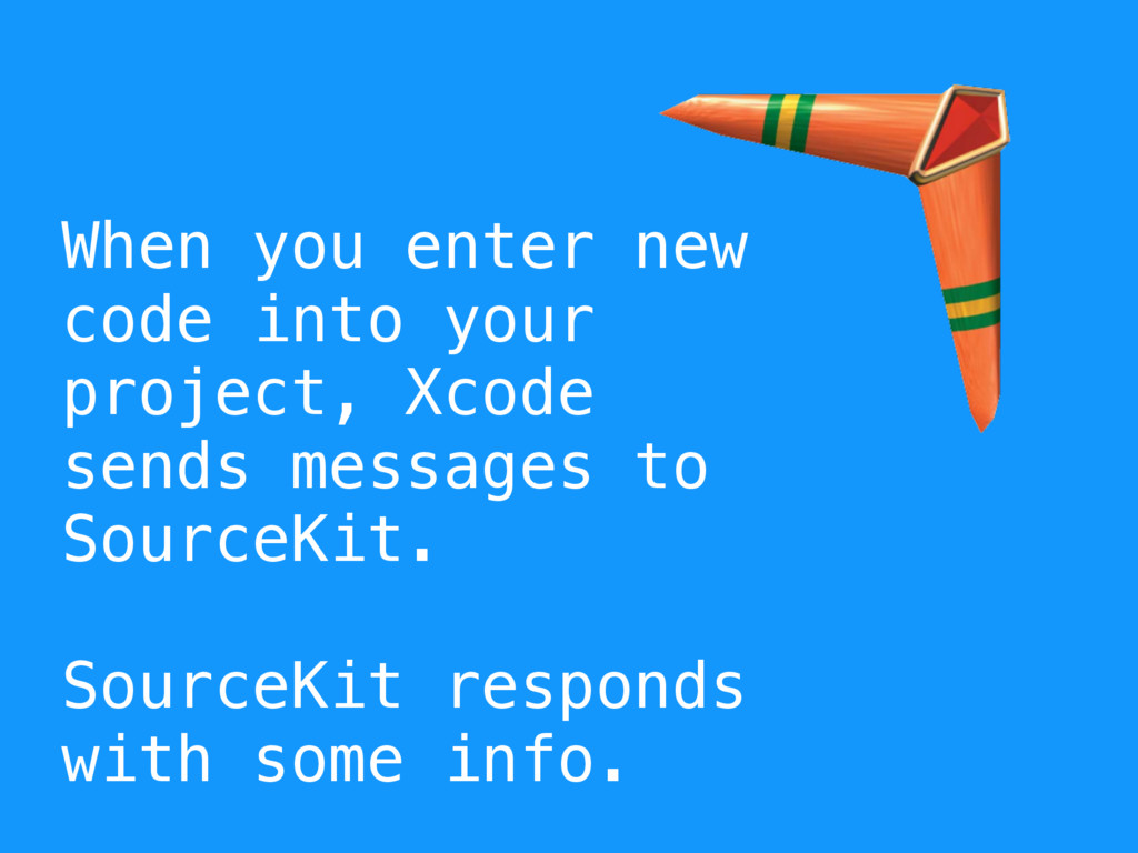 When you enter new code into your project, Xcod...