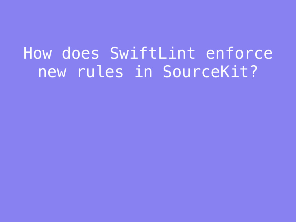 How does SwiftLint enforce new rules in SourceK...