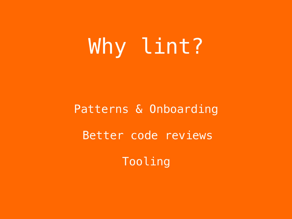 Why lint? Patterns & Onboarding