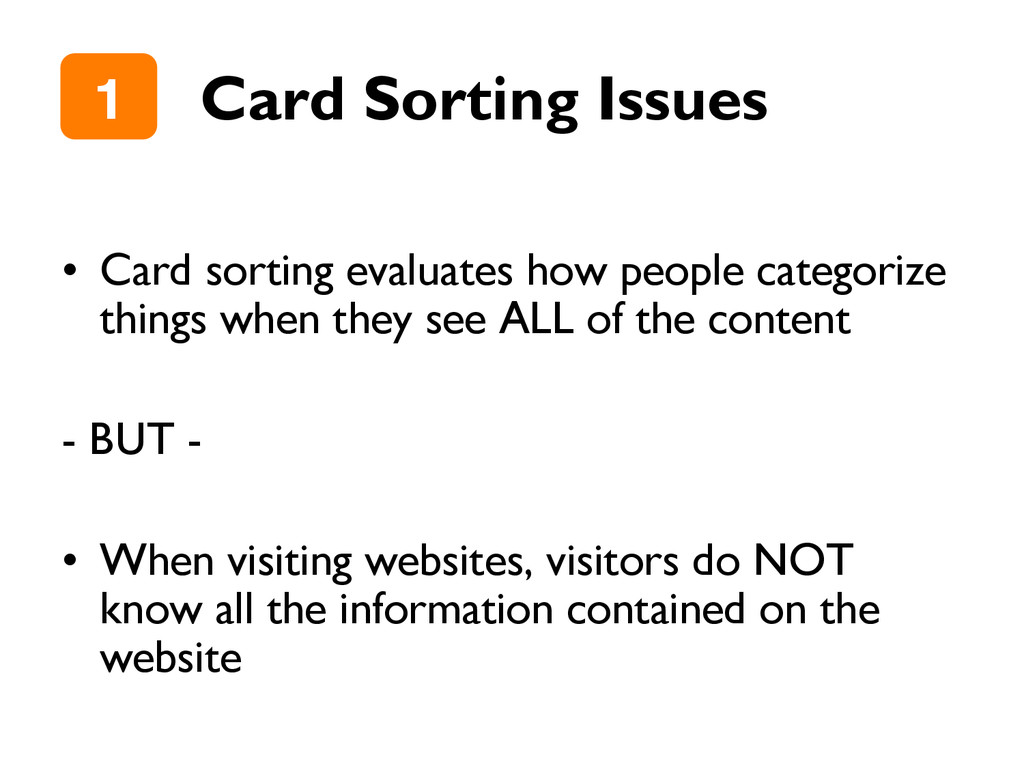 Card Sorting Issues •  Card sorting evaluates h...