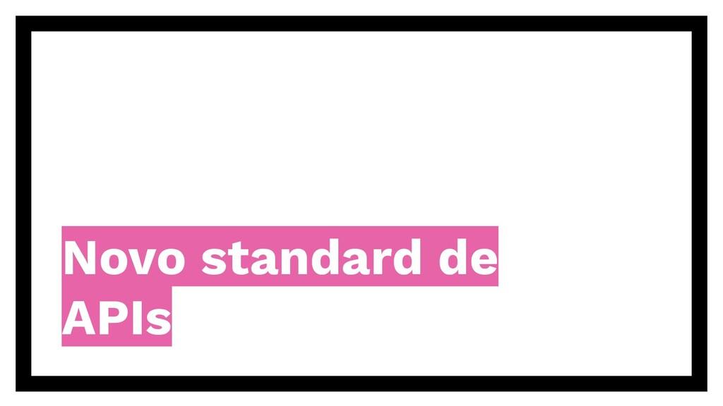 Novo standard de APIs