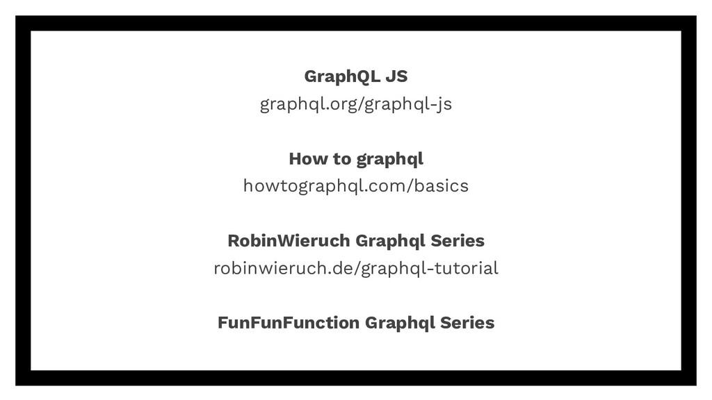 GraphQL JS graphql.org/graphql-js How to graphq...