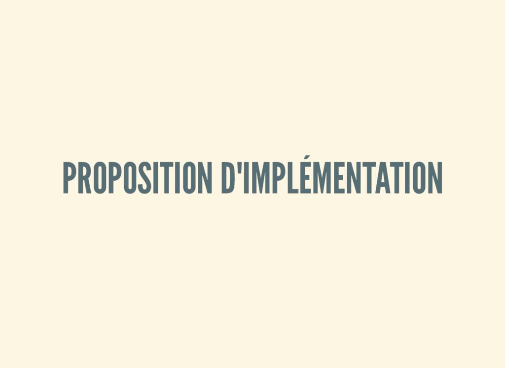 PROPOSITION D'IMPLÉMENTATION