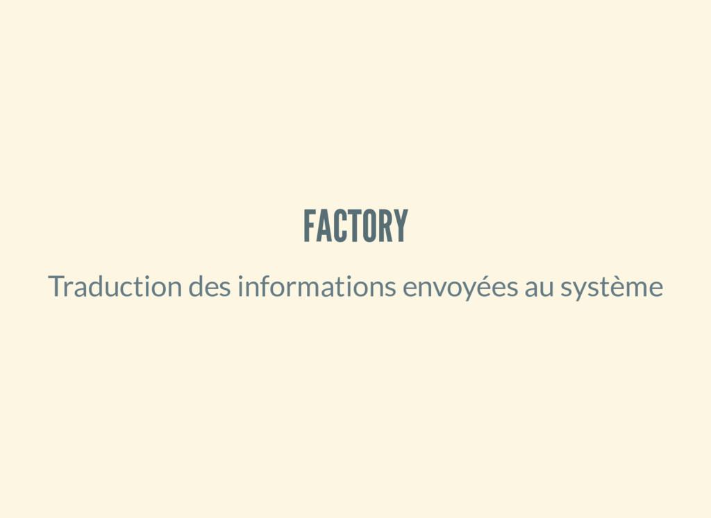 FACTORY Traduction des informations envoyées au...