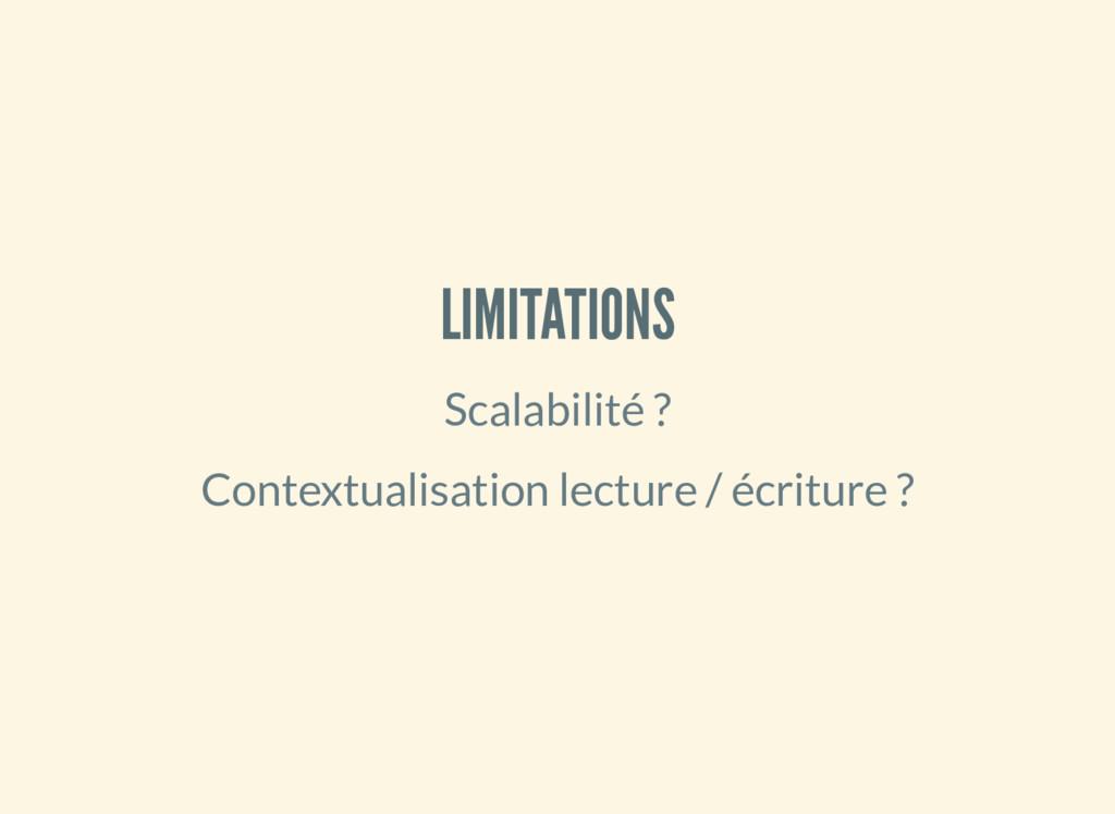 LIMITATIONS Scalabilité ? Contextualisation lec...