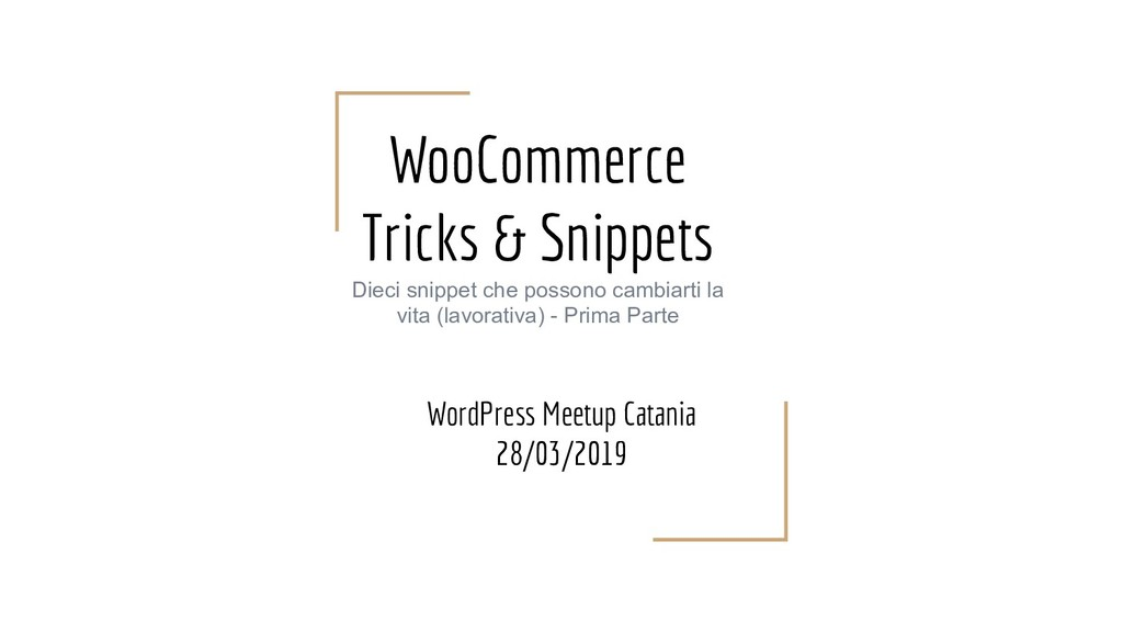 WooCommerce Tricks & Snippets Dieci snippet che...