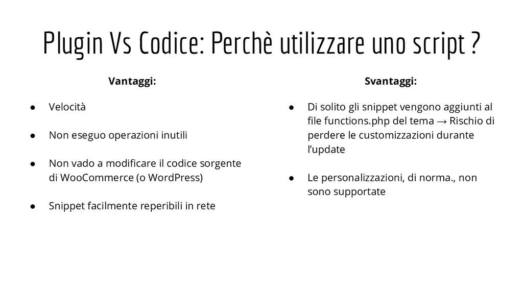 Plugin Vs Codice: Perchè utilizzare uno script ...