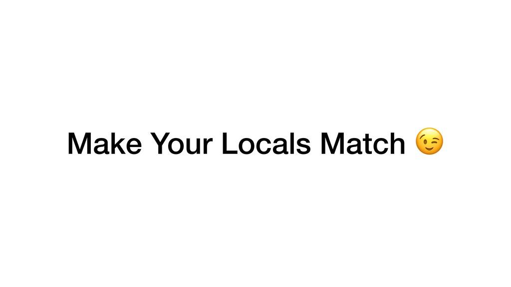 Make Your Locals Match