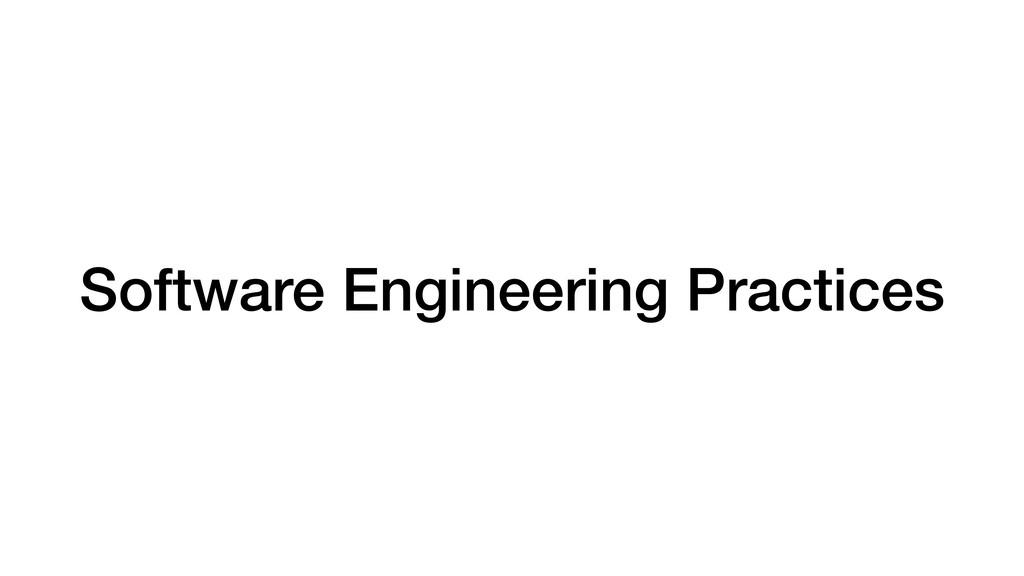Software Engineering Practices