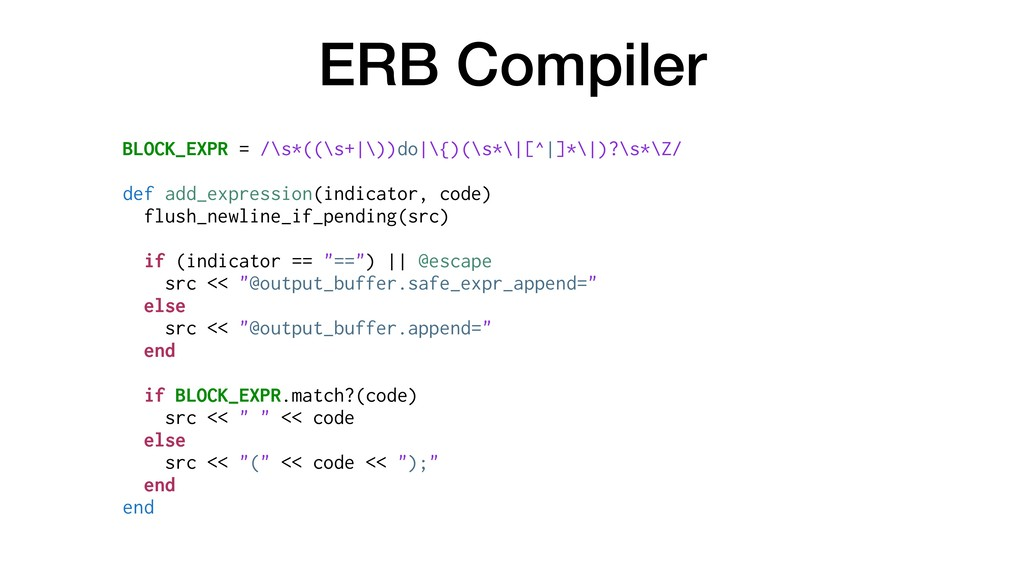 ERB Compiler BLOCK_EXPR = /\s*((\s+|\))do|\{)(\...