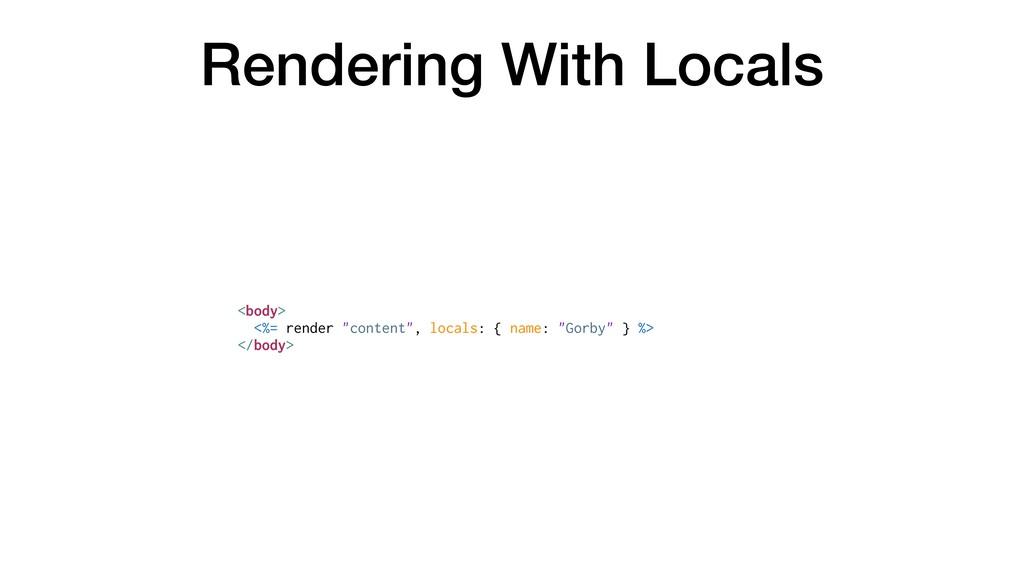 """Rendering With Locals <body> <%= render """"conten..."""
