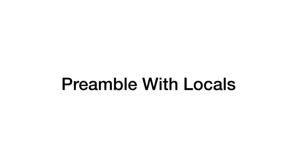 Preamble With Locals
