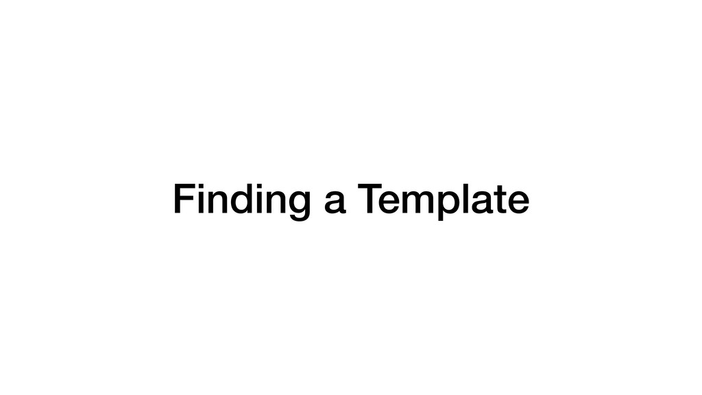 Finding a Template
