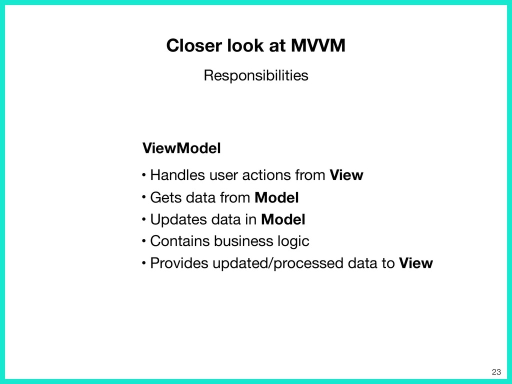 • Handles user actions from View  • Gets data f...