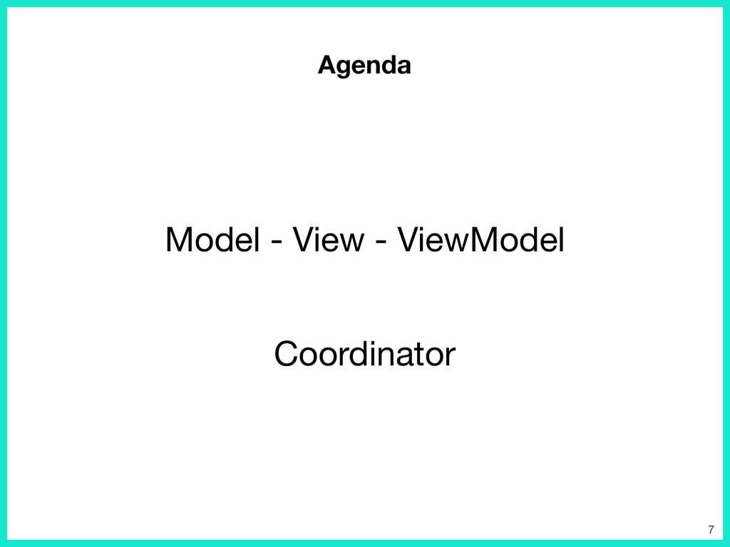 Agenda Model - View - ViewModel Coordinator 7