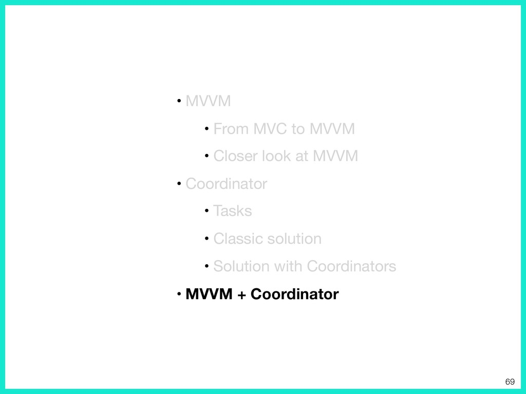 • MVVM  • From MVC to MVVM  • Closer look at MV...