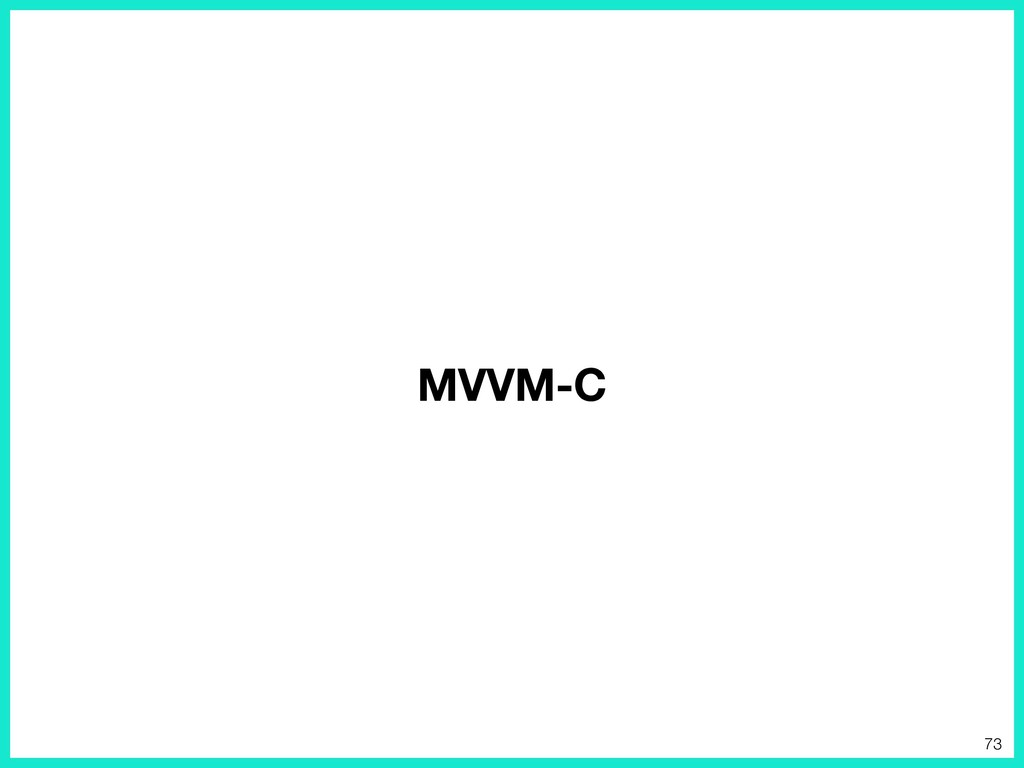 MVVM-C 73