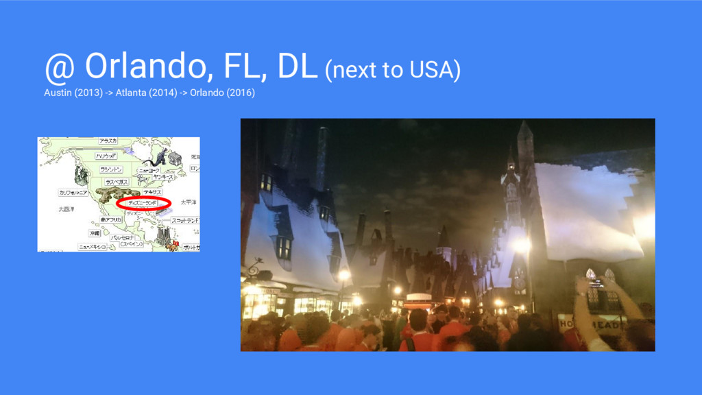 @ Orlando, FL, DL (next to USA) Austin (2013) -...