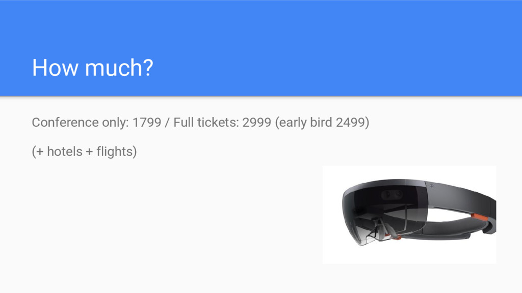 How much? Conference only: 1799 / Full tickets:...
