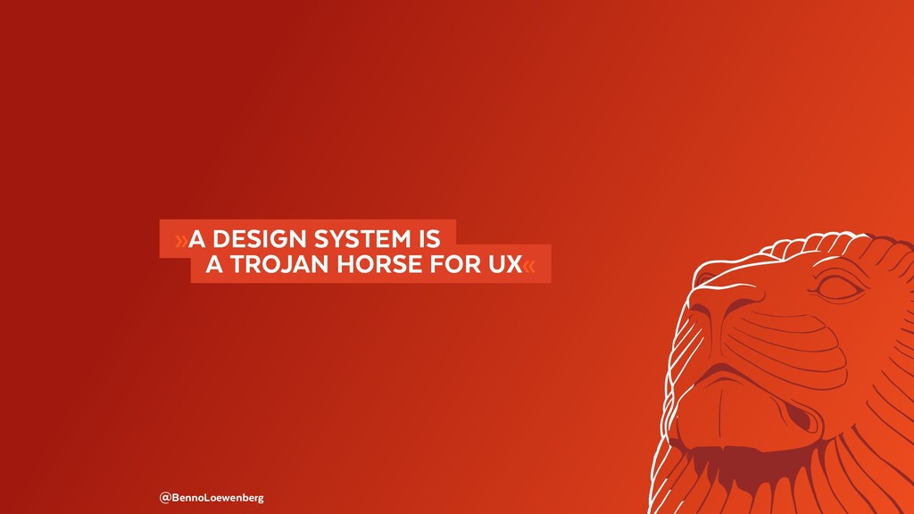 @BennoLoewenberg  »A DESIGN SYSTEM IS  A TRO...