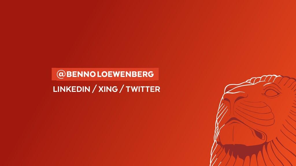 @BENNOLOEWENBERG LINKEDIN/XING/TWITTER