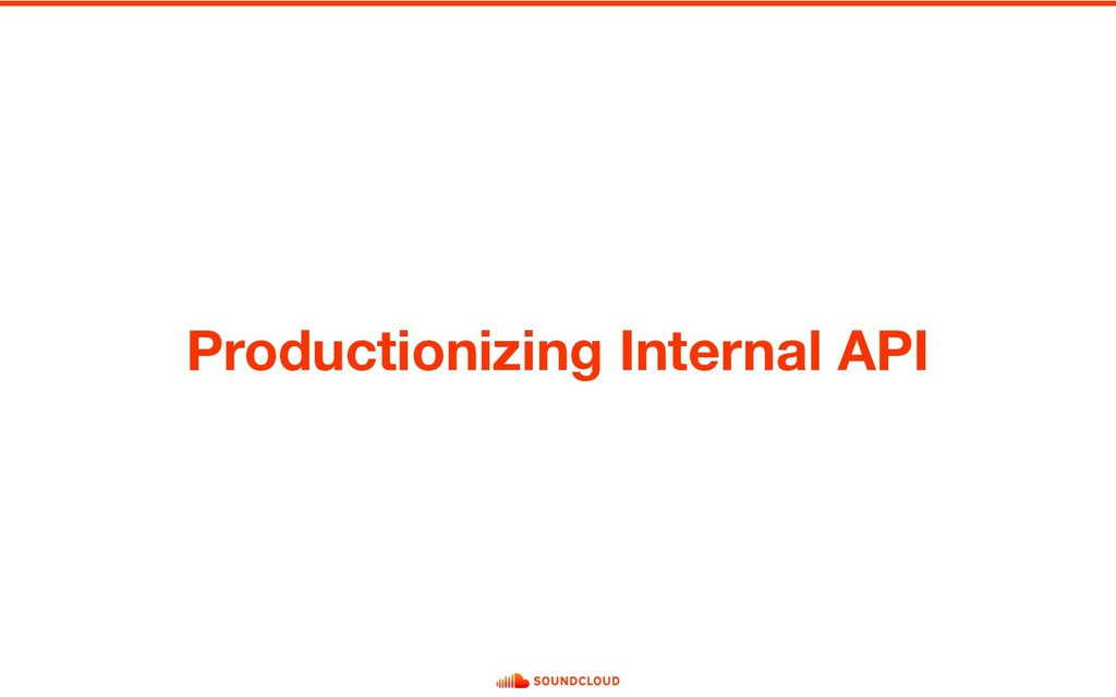 Productionizing Internal API