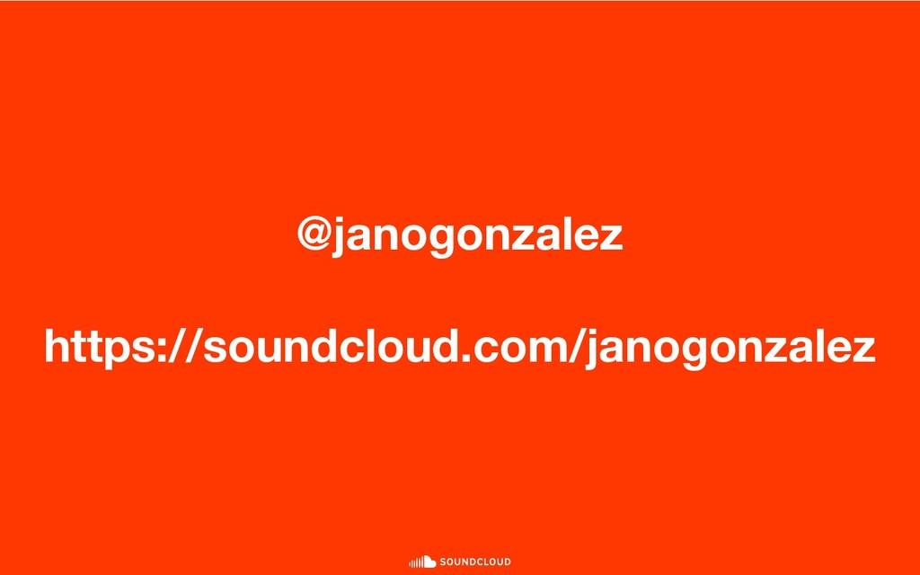 @janogonzalez https://soundcloud.com/janogonzal...