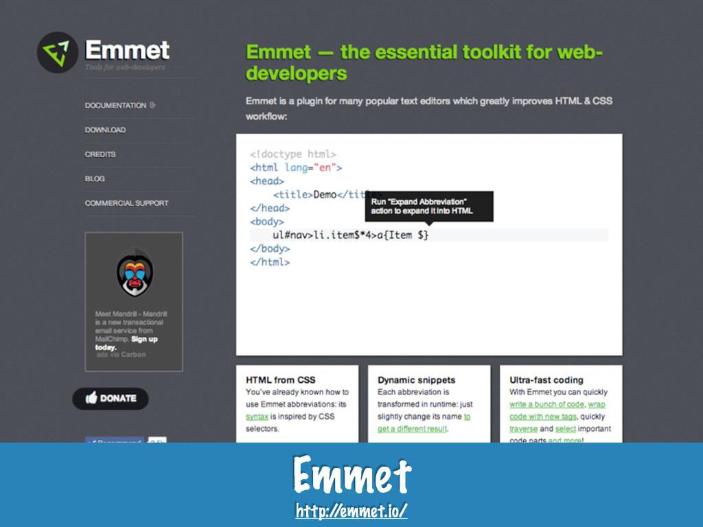 Emmet http:/ /emmet.io/