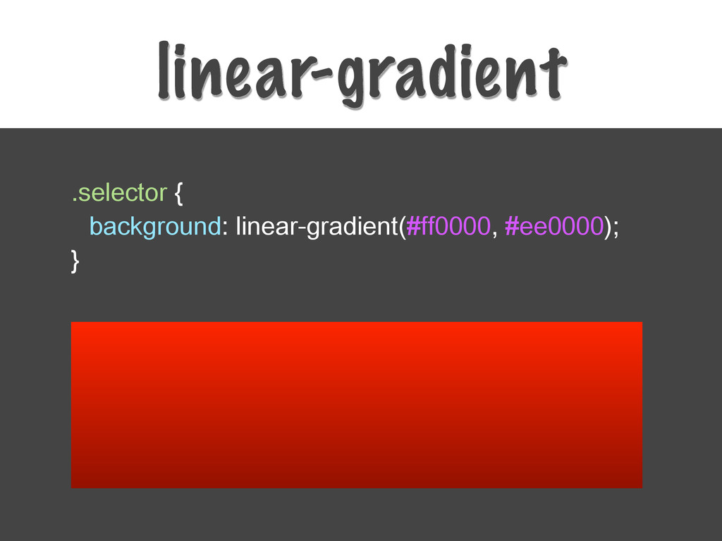 linear-gradient .selector { background: linear-...
