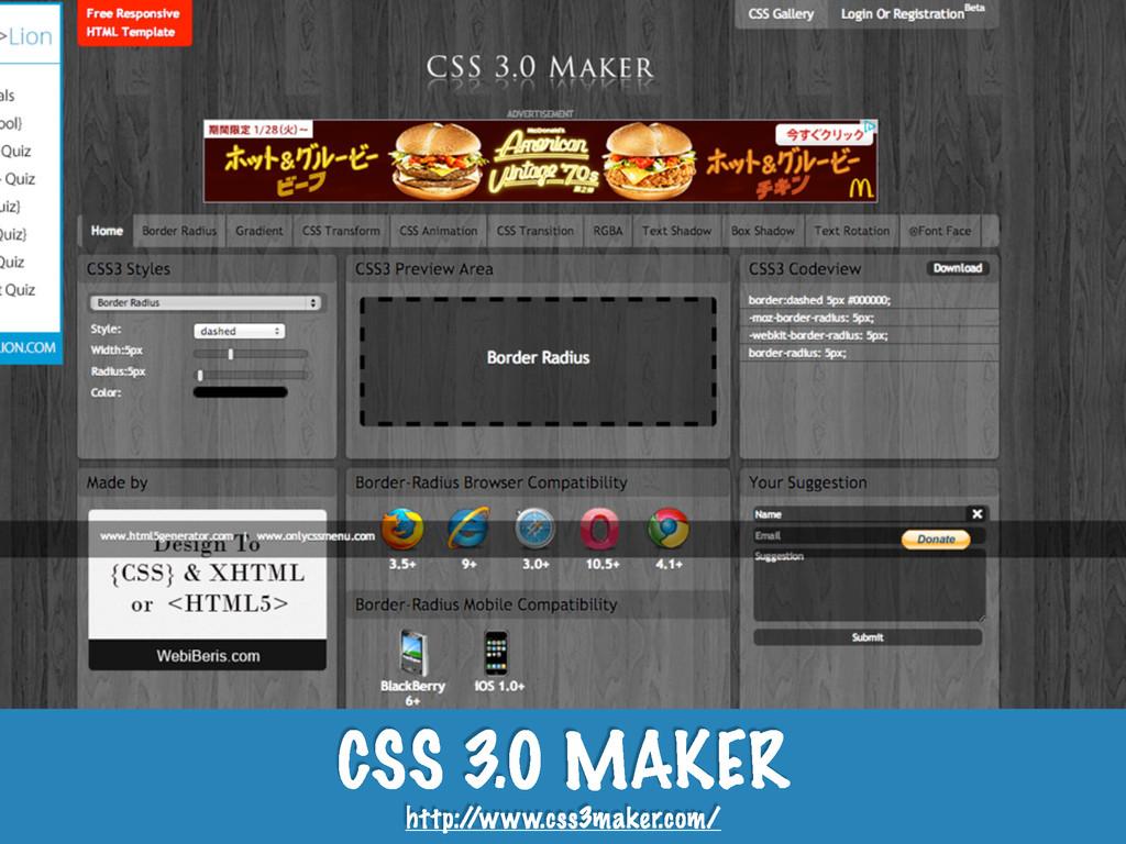 CSS 3.0 MAKER http:/ /www.css3maker.com/