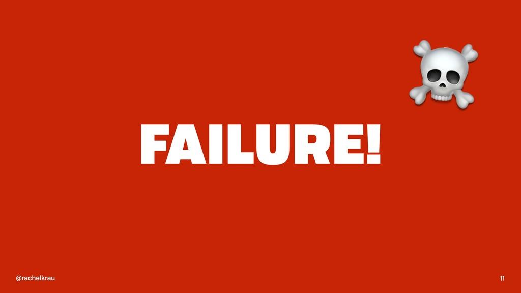 @rachelkrau FAILURE! 11 ☠