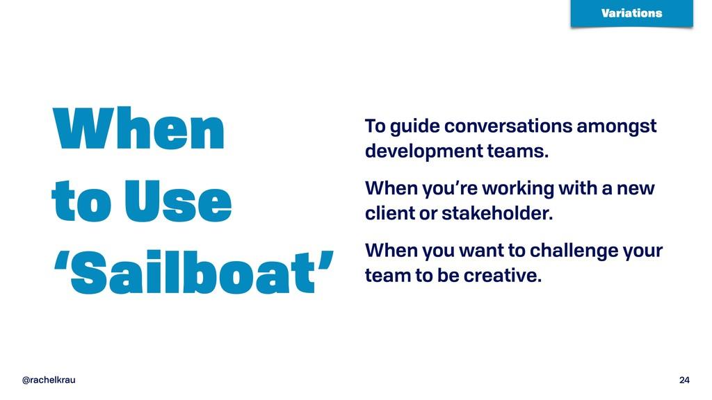 @rachelkrau 24 When  to Use 'Sailboat' To gui...
