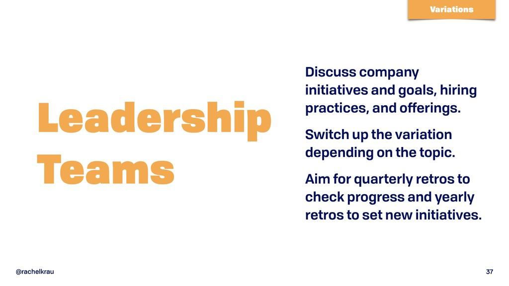 @rachelkrau 37 Leadership Teams Discuss company...