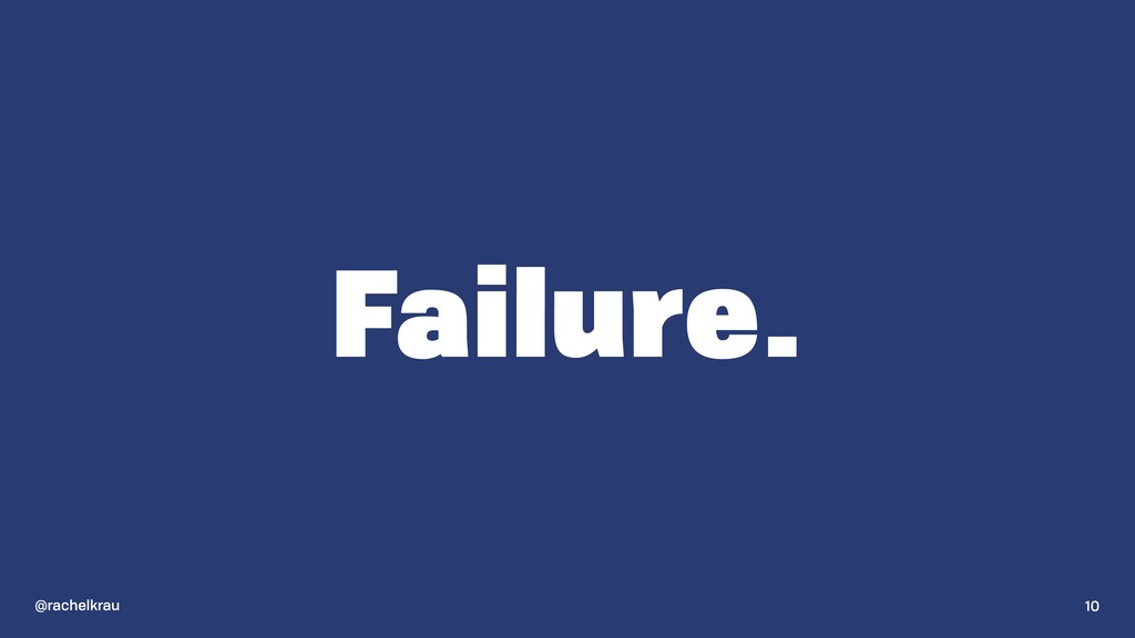 @rachelkrau Failure. 10