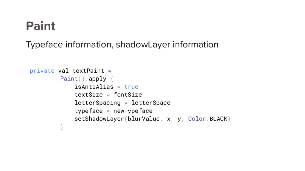 Paint Typeface information, shadowLayer informa...