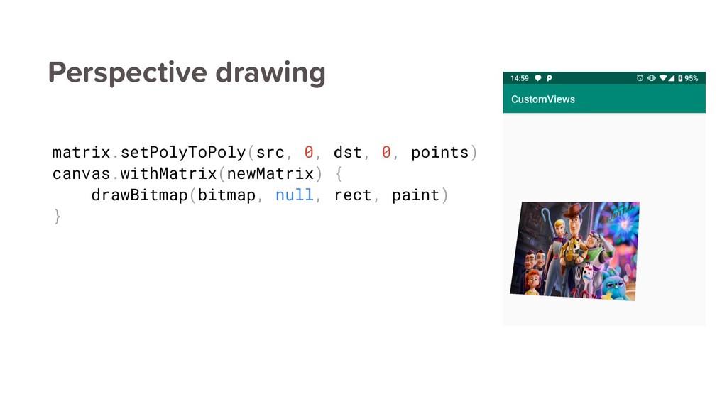 Perspective drawing matrix.setPolyToPoly(src, 0...