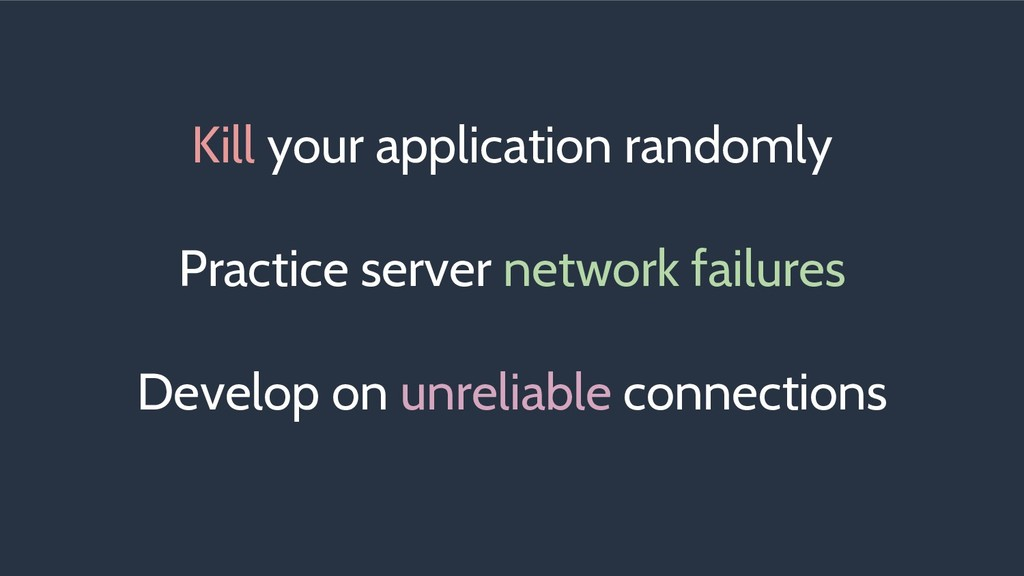 Kill your application randomly Practice server ...