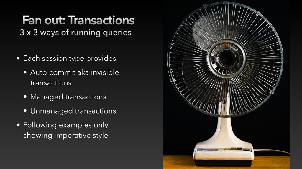 Fan out: Transactions • Each session type provi...