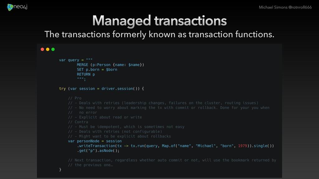 Michael Simons @rotnroll666 Managed transaction...