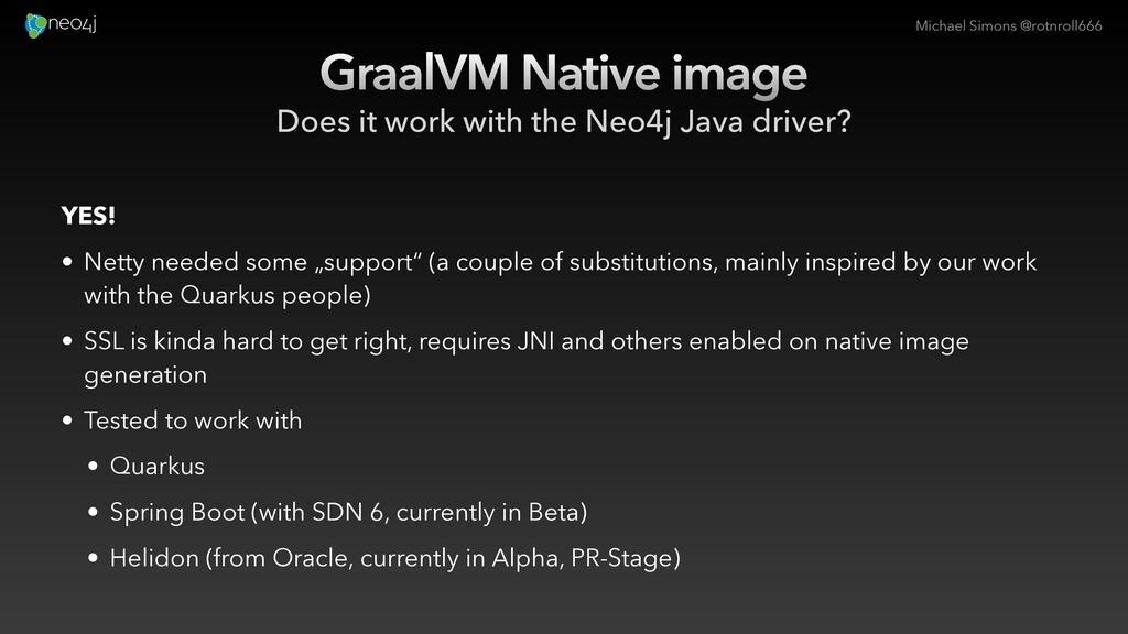 Michael Simons @rotnroll666 GraalVM Native imag...